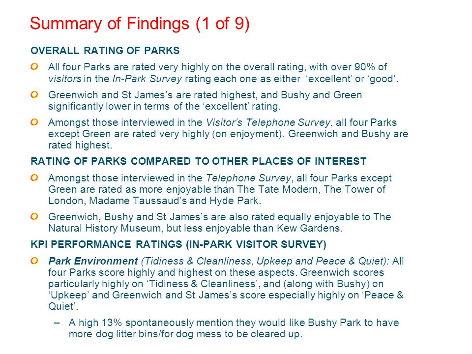 Summary of Findings (1 of 9) OVERALL RATING OF PARKS All four Parks are rated very highly on the overall rating, with over 90% of visitors in the In-Park Survey rating each one as either excellent or good.