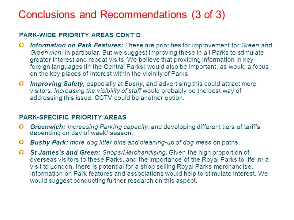 Conclusions and Recommendations (3 of 3) PARK-WIDE PRIORITY AREAS CONTD Information on Park Features: These are priorities for improvement for Green and Greenwich, in particular.