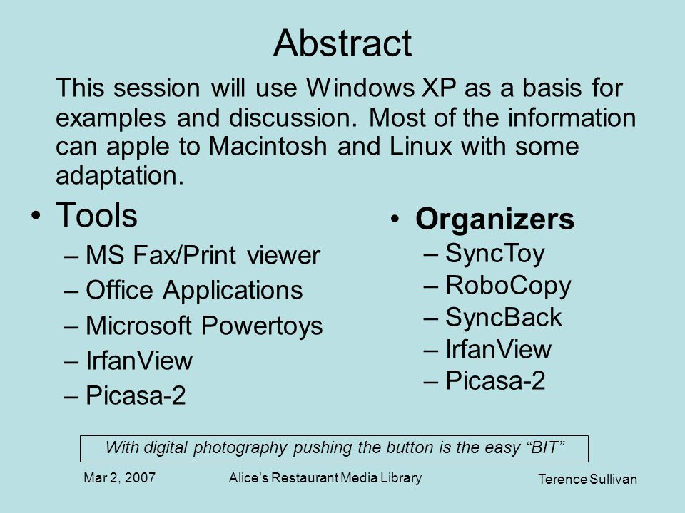 Mar 2, 2007 Terence Sullivan Alices Restaurant Media Library Abstract This session will use Windows XP as a basis for examples and discussion.