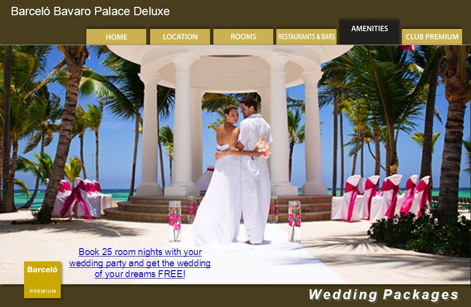 Barceló Bavaro Palace Deluxe Wedding Packages Book 25 room nights with your wedding party and get the wedding of your dreams FREE!
