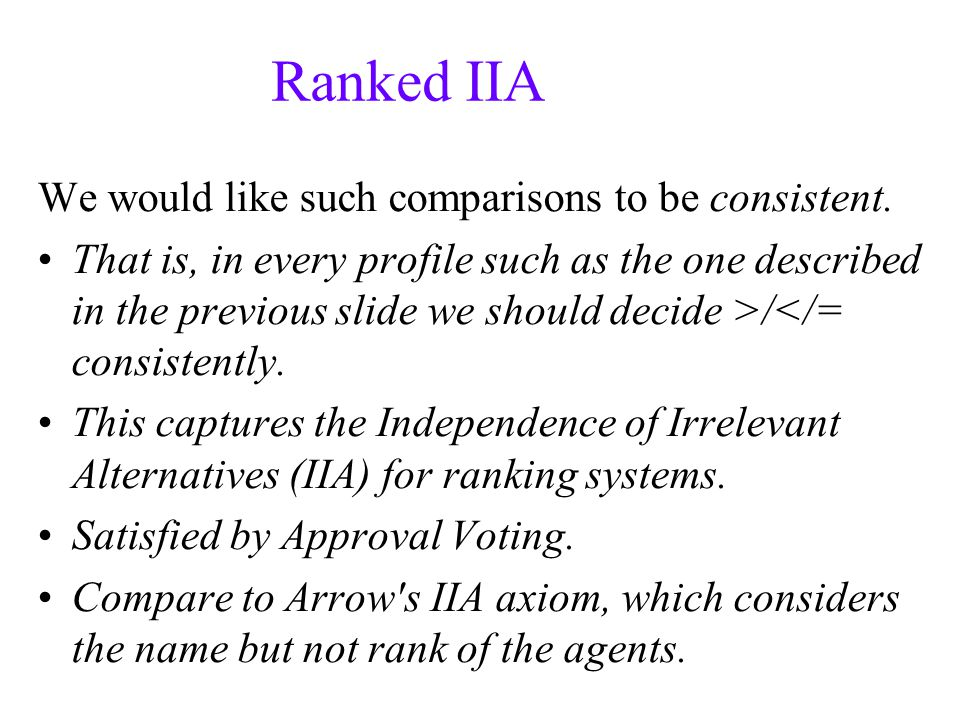 Ranked IIA We would like such comparisons to be consistent.