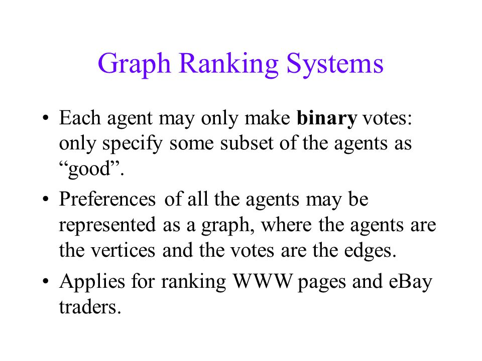 Positive Result Theorem: There exists a nontrivial ranking system satisfying Ranked IIA and Quasi- Transitivity.