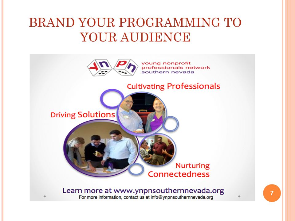 BRAND YOUR PROGRAMMING TO YOUR AUDIENCE 7