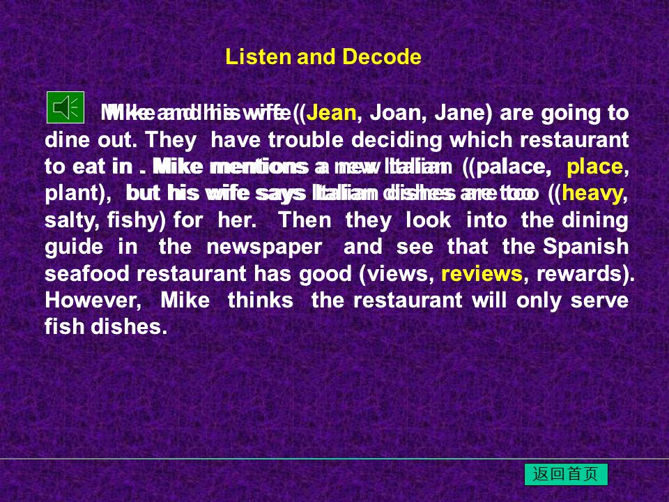 Mike and his wife ( Jean, Joan, Jane) are going to dine out.