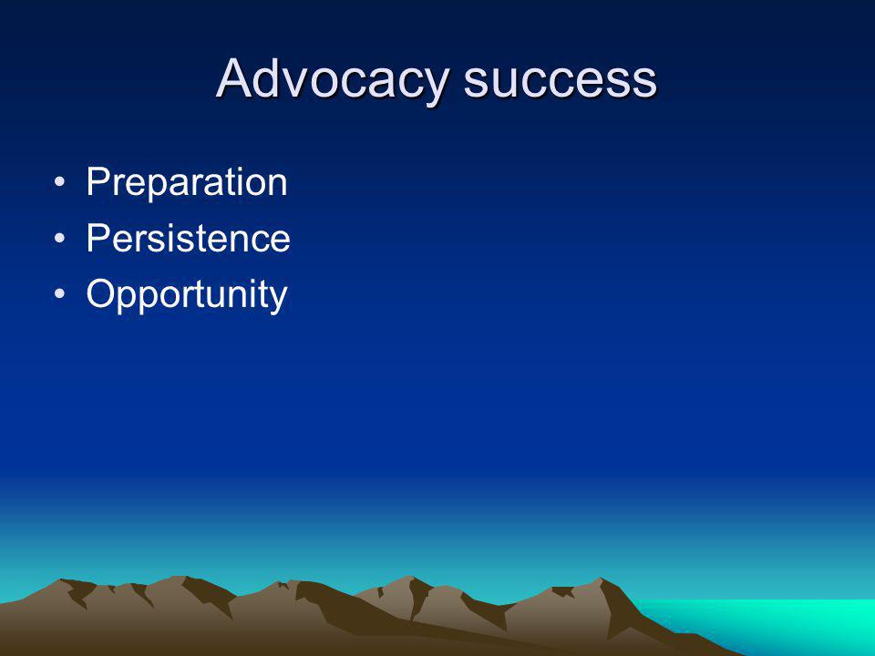 Advocacy success Preparation Persistence Opportunity