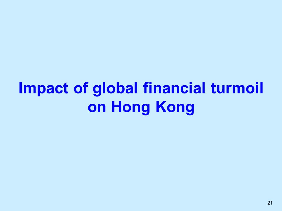 21 Impact of global financial turmoil on Hong Kong