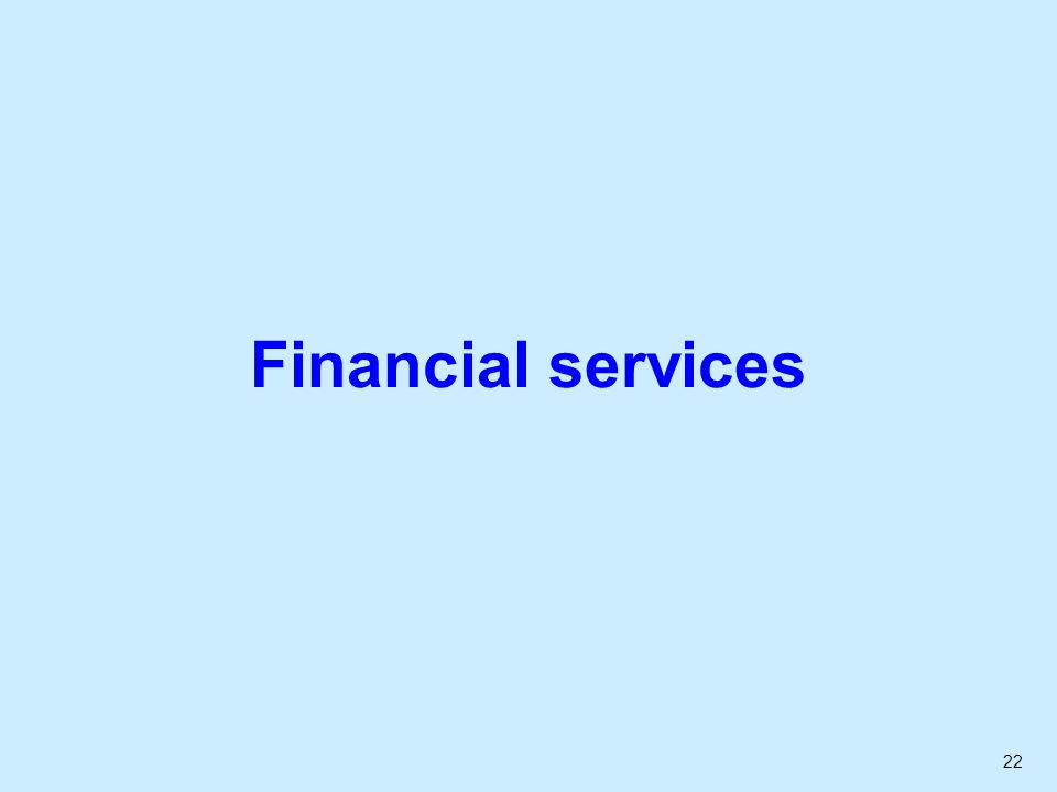 22 Financial services
