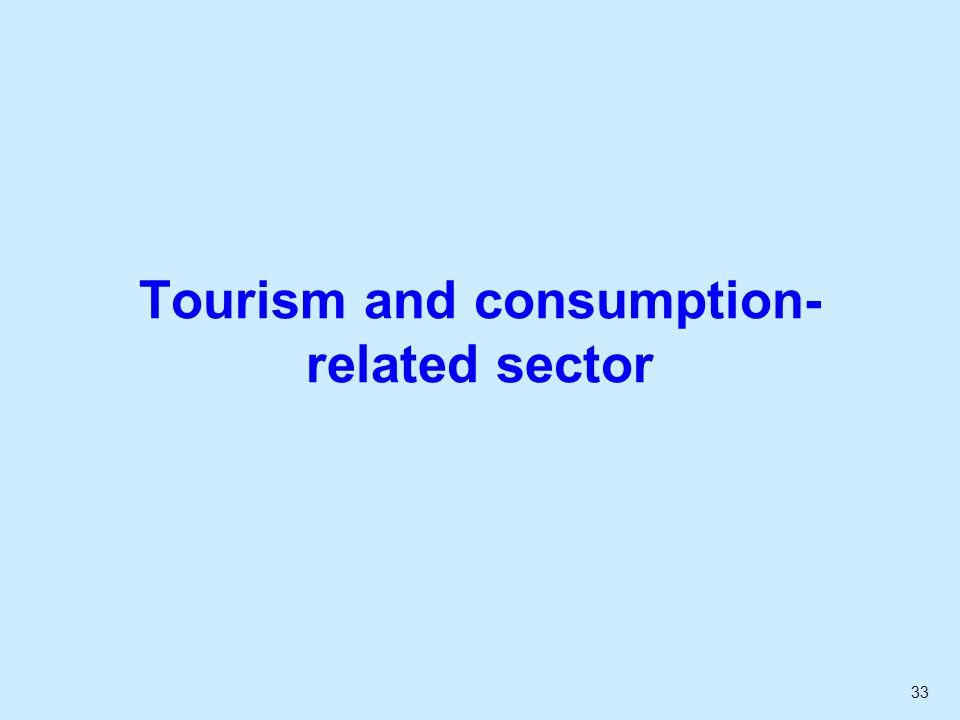 33 Tourism and consumption- related sector