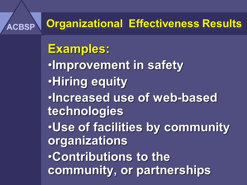 Organizational Effectiveness Results Organizational effectiveness results examine attainment of organizational goals.