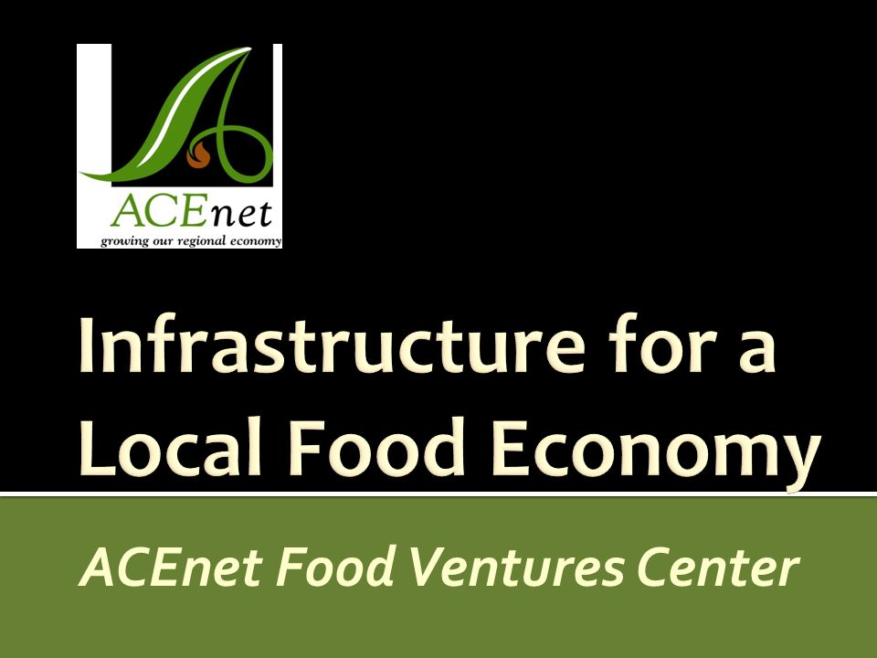 Appalachian Center for Economic Networks The Appalachian Center for Economic Networks is a regional entrepreneurship and economic development organization (501c3) located in Athens, Ohio.