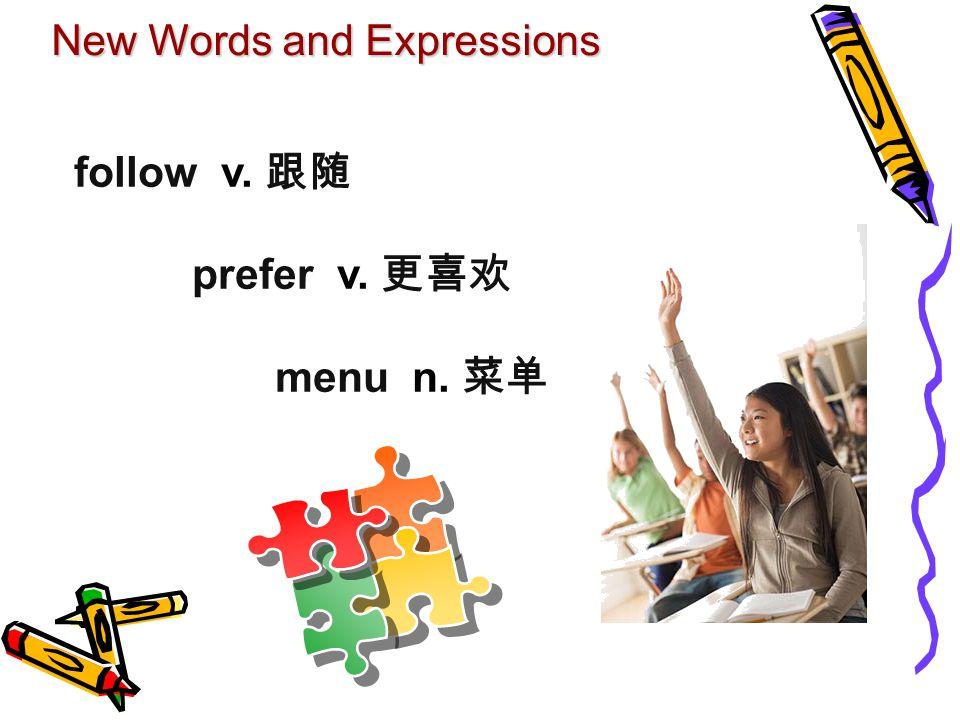 New Words and Expressions follow v. prefer v. menu n.
