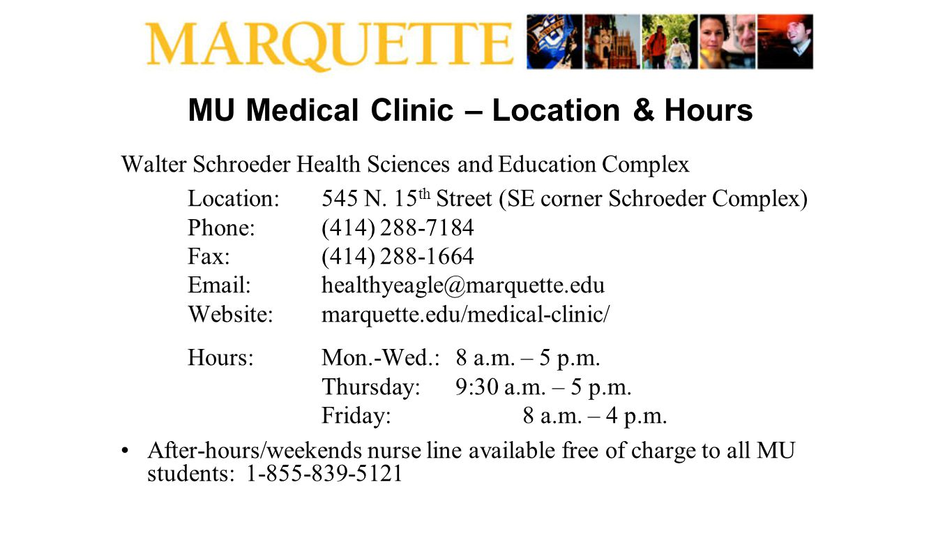 MU Medical Clinic – Location & Hours Walter Schroeder Health Sciences and Education Complex Location:545 N. 15 th Street (SE corner Schroeder Complex)