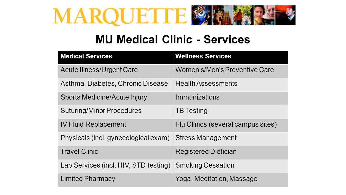 MU Medical Clinic - Services Medical ServicesWellness Services Acute Illness/Urgent CareWomens/Mens Preventive Care Asthma, Diabetes, Chronic DiseaseH
