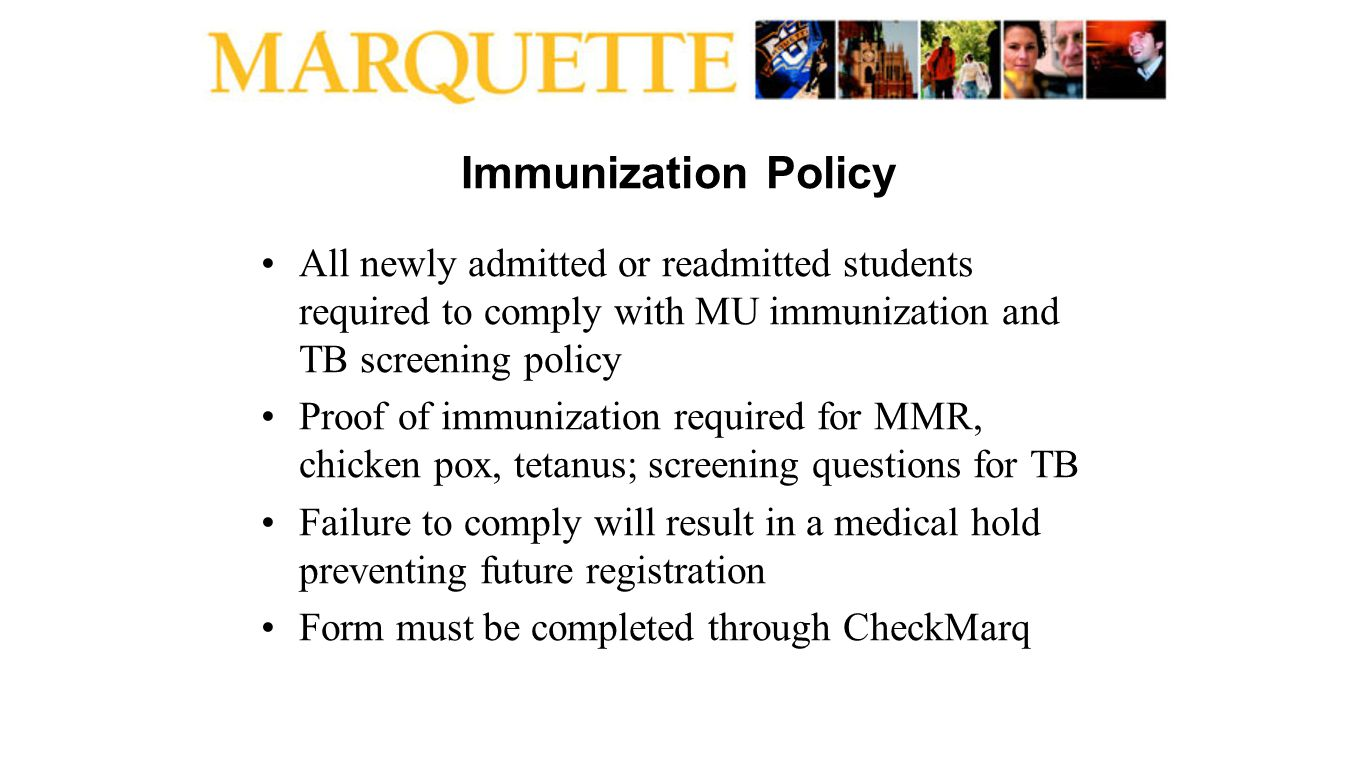 Immunization Policy All newly admitted or readmitted students required to comply with MU immunization and TB screening policy Proof of immunization re