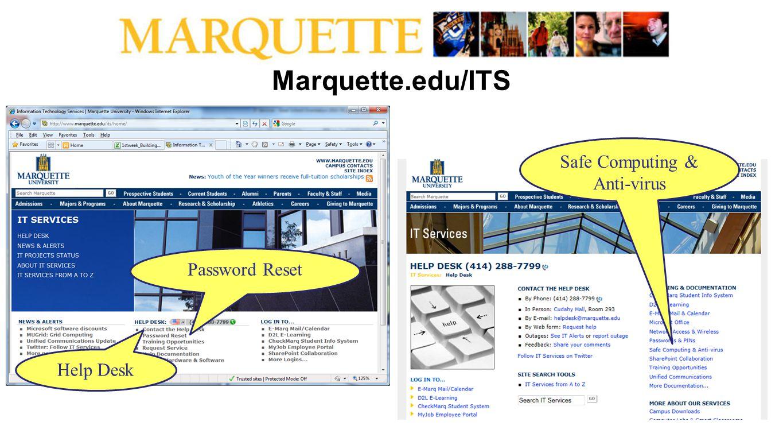 Marquette.edu/ITS Help Desk Password Reset Safe Computing & Anti-virus