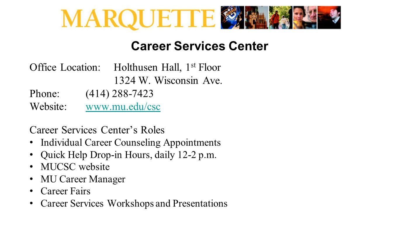 Career Services Center Office Location:Holthusen Hall, 1 st Floor 1324 W.
