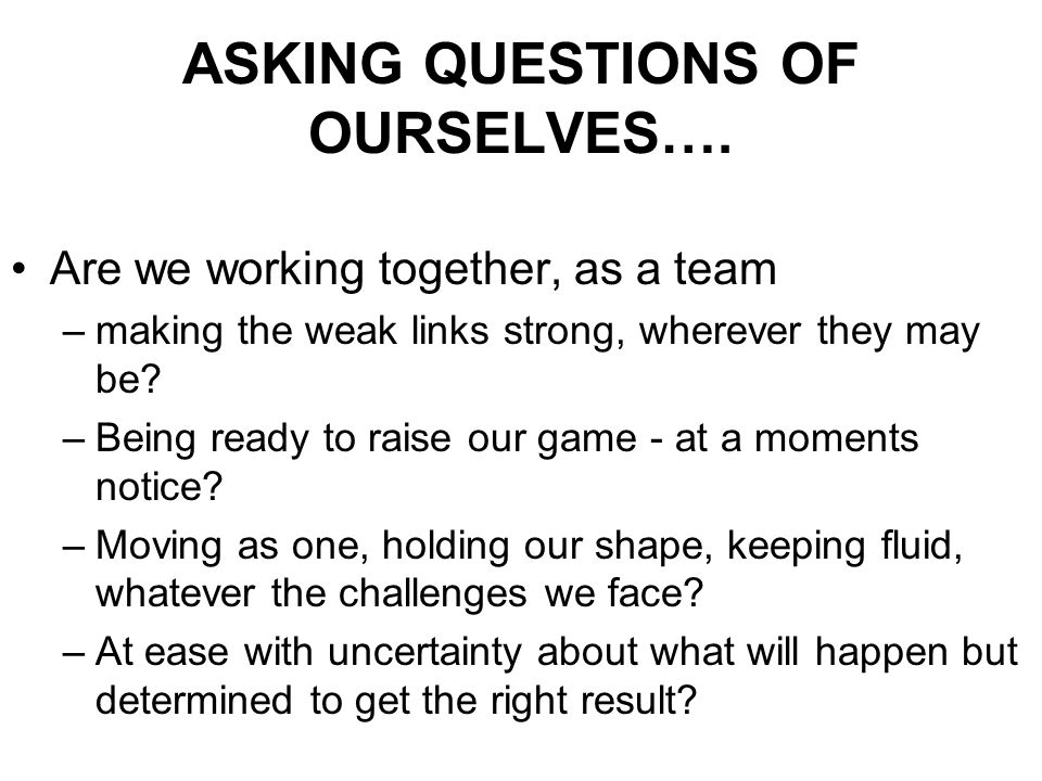 ASKING QUESTIONS OF OURSELVES….