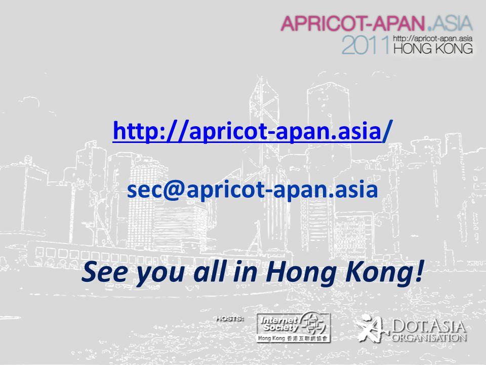 http://apricot-apan.asiahttp://apricot-apan.asia/ http://apricot-apan.asiasec@apricot-apan.asia See you all in Hong Kong!