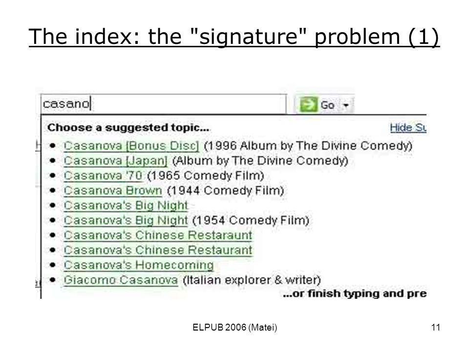 ELPUB 2006 (Matei)11 The index: the signature problem (1)