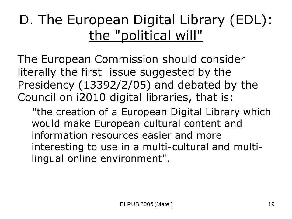 ELPUB 2006 (Matei)19 D. The European Digital Library (EDL): the