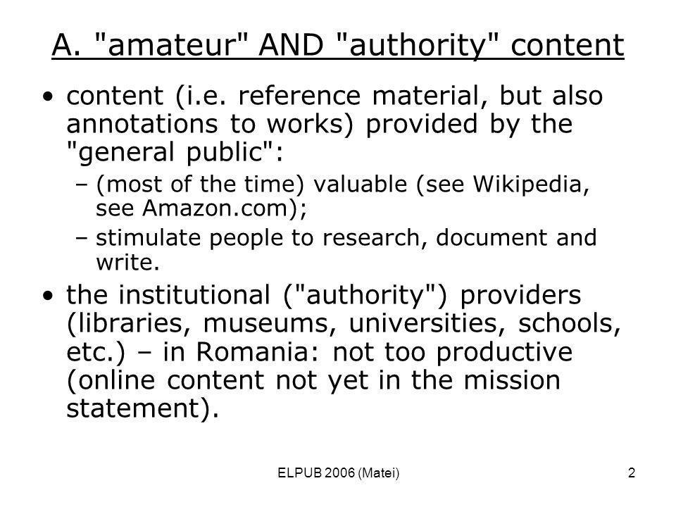 ELPUB 2006 (Matei)2 A. amateur AND authority content content (i.e.