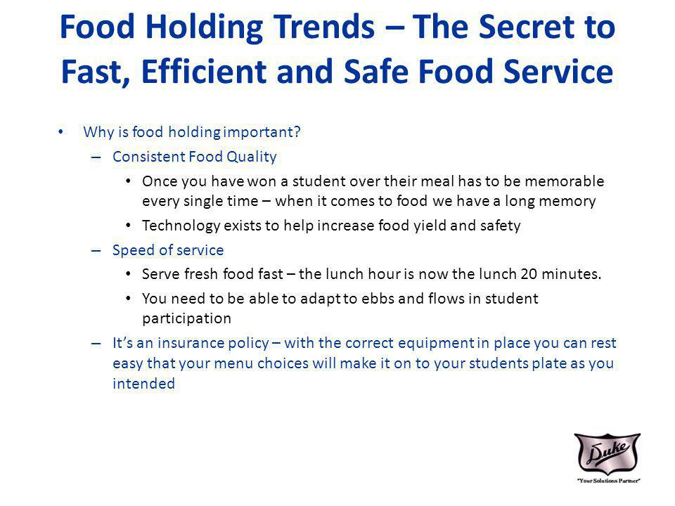 Food Holding Trends – The Secret to Fast, Efficient and Safe Food Service Why is food holding important.