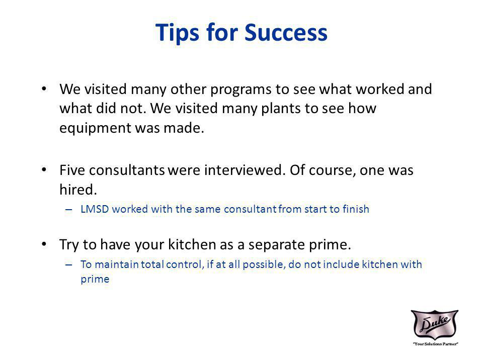 Tips for Success We visited many other programs to see what worked and what did not.