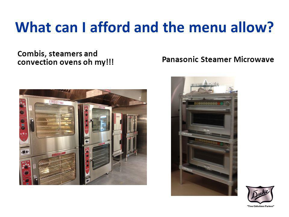 What can I afford and the menu allow? Panasonic Steamer Microwave Combis, steamers and convection ovens oh my!!!