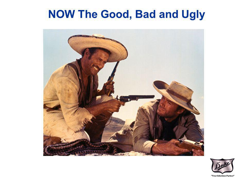 NOW The Good, Bad and Ugly