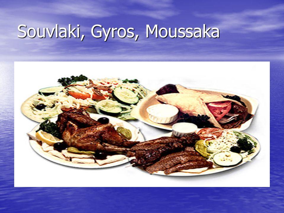 Souvlaki, Gyros, Moussaka