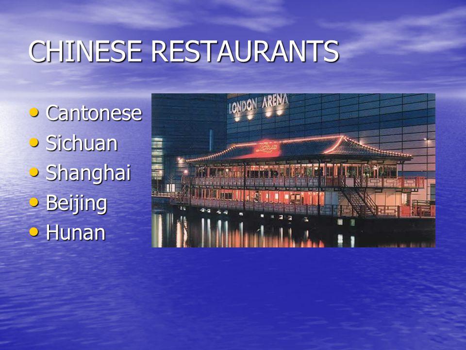 CHINESE RESTAURANTS Cantonese Cantonese Sichuan Sichuan Shanghai Shanghai Beijing Beijing Hunan Hunan