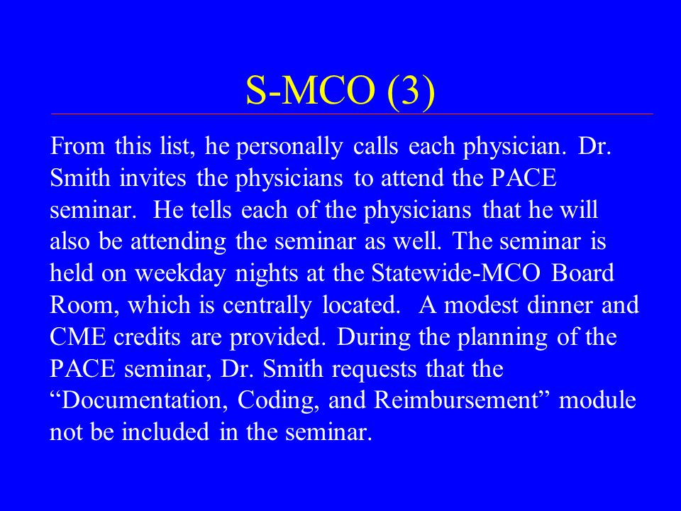 S-MCO (3) From this list, he personally calls each physician.