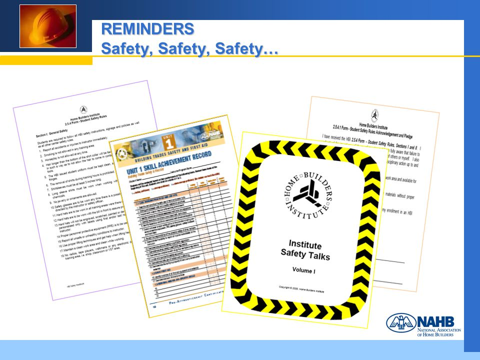 REMINDERS Safety, Safety, Safety…