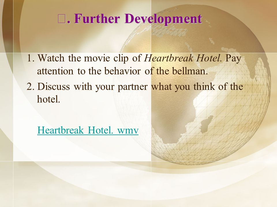 Further Development. Further Development 1. Watch the movie clip of Heartbreak Hotel.