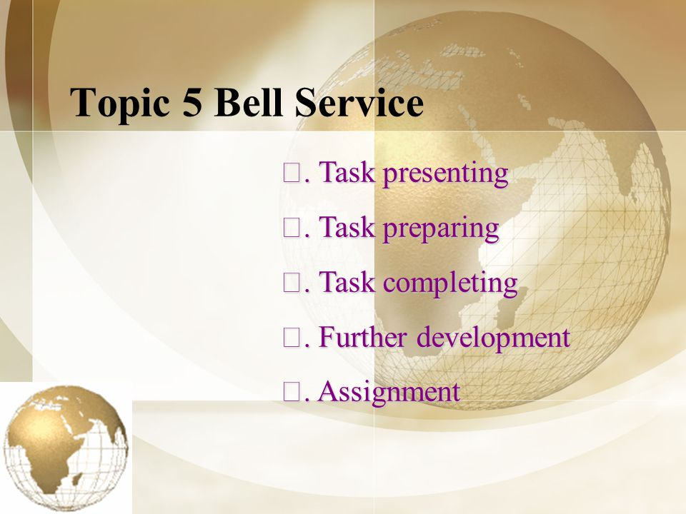 Topic 5 Bell Service. Task presenting. Task presenting.