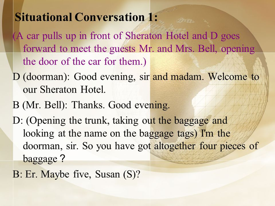 (A car pulls up in front of Sheraton Hotel and D goes forward to meet the guests Mr.