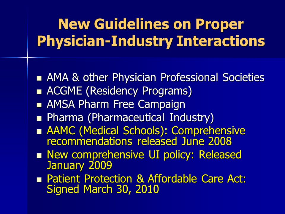 New Guidelines on Proper Physician-Industry Interactions AMA & other Physician Professional Societies AMA & other Physician Professional Societies ACG