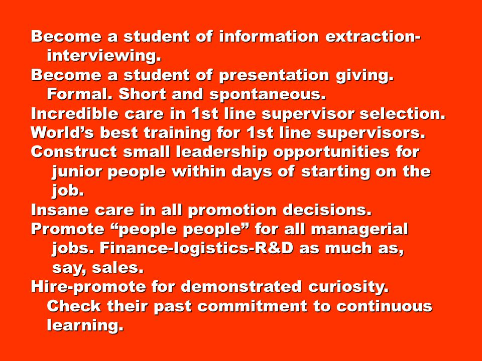 Become a student of information extraction- interviewing.