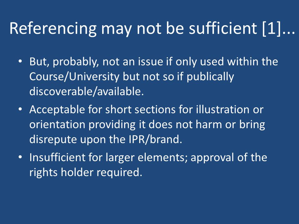 Referencing may not be sufficient [1]...