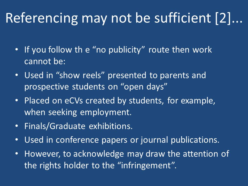 Referencing may not be sufficient [2]...