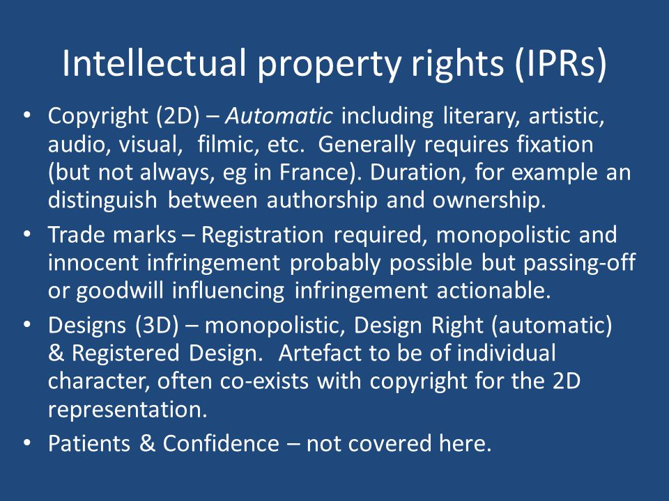 Intellectual property rights (IPRs) Copyright (2D) – Automatic including literary, artistic, audio, visual, filmic, etc.