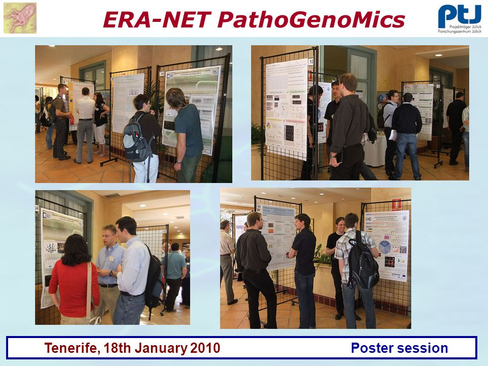 ERA-NET PathoGenoMics Tenerife, 18th January 2010 Poster session