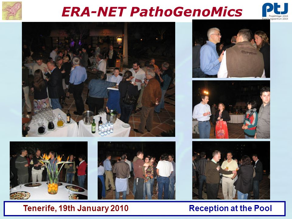 ERA-NET PathoGenoMics Tenerife, 19th January 2010 Reception at the Pool