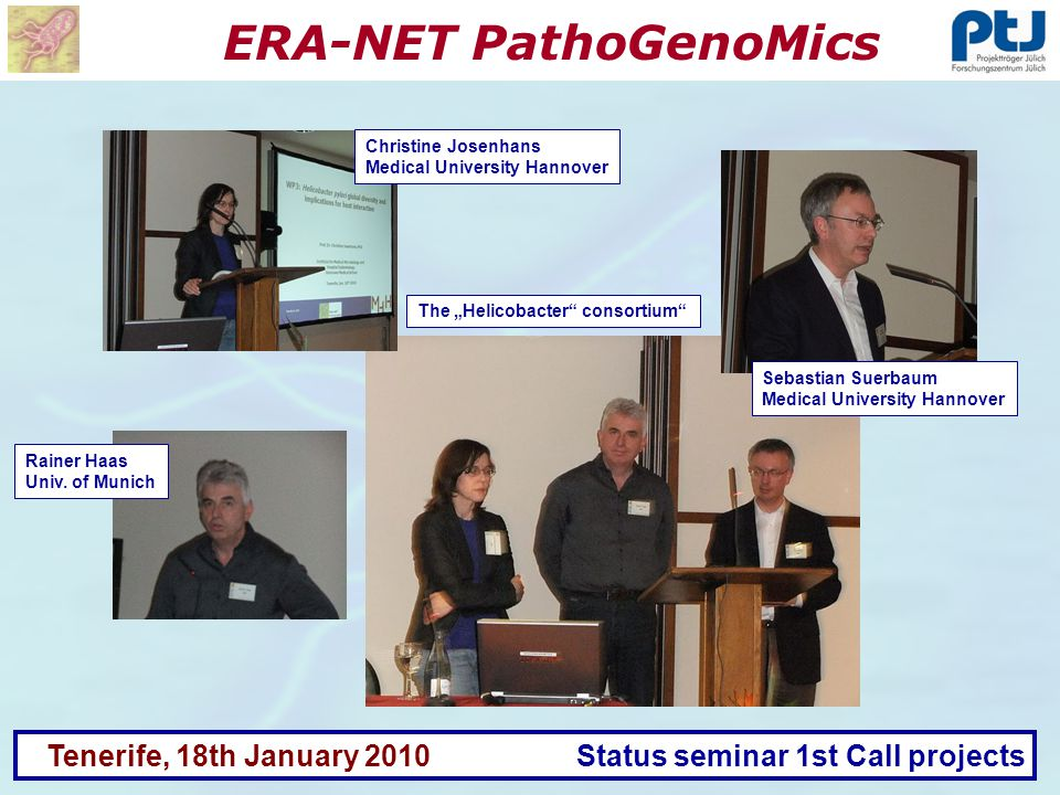 ERA-NET PathoGenoMics Tenerife, 18th January 2010 Status seminar 1st Call projects Rainer Haas Univ.