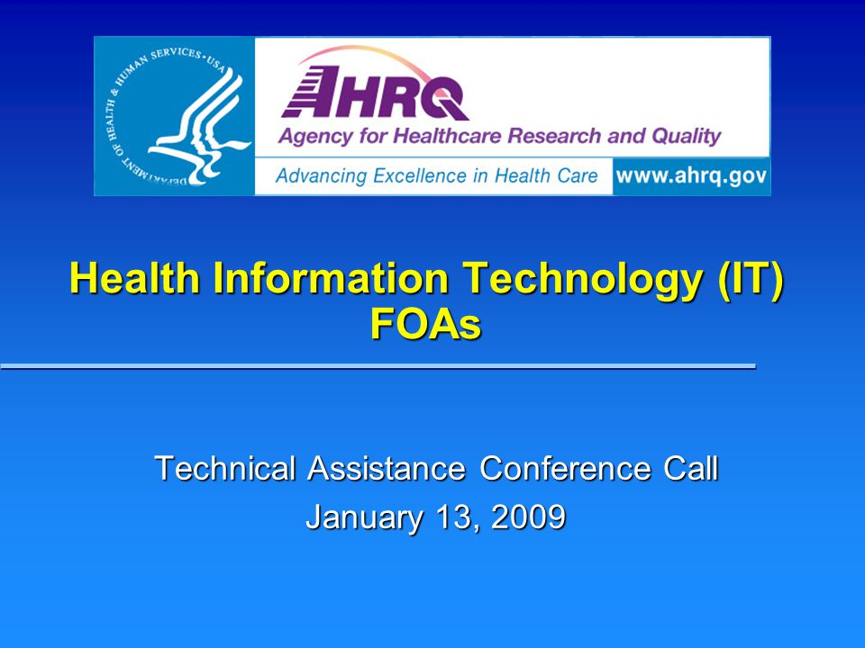 Health Information Technology (IT) FOAs Technical Assistance Conference Call January 13, 2009