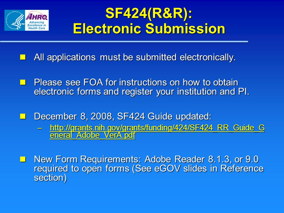 SF424(R&R): Electronic Submission All applications must be submitted electronically.