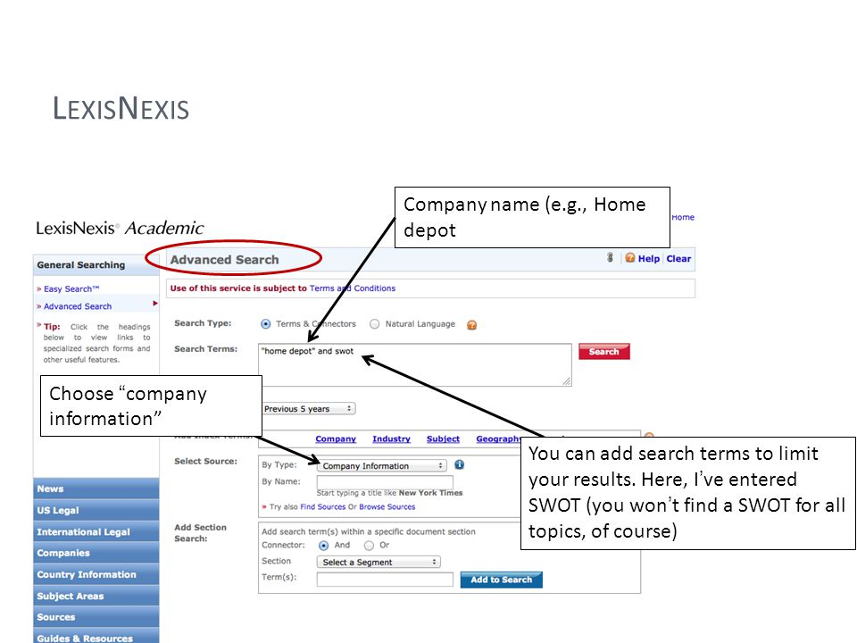 L EXIS N EXIS Choose company information Company name (e.g., Home depot You can add search terms to limit your results.