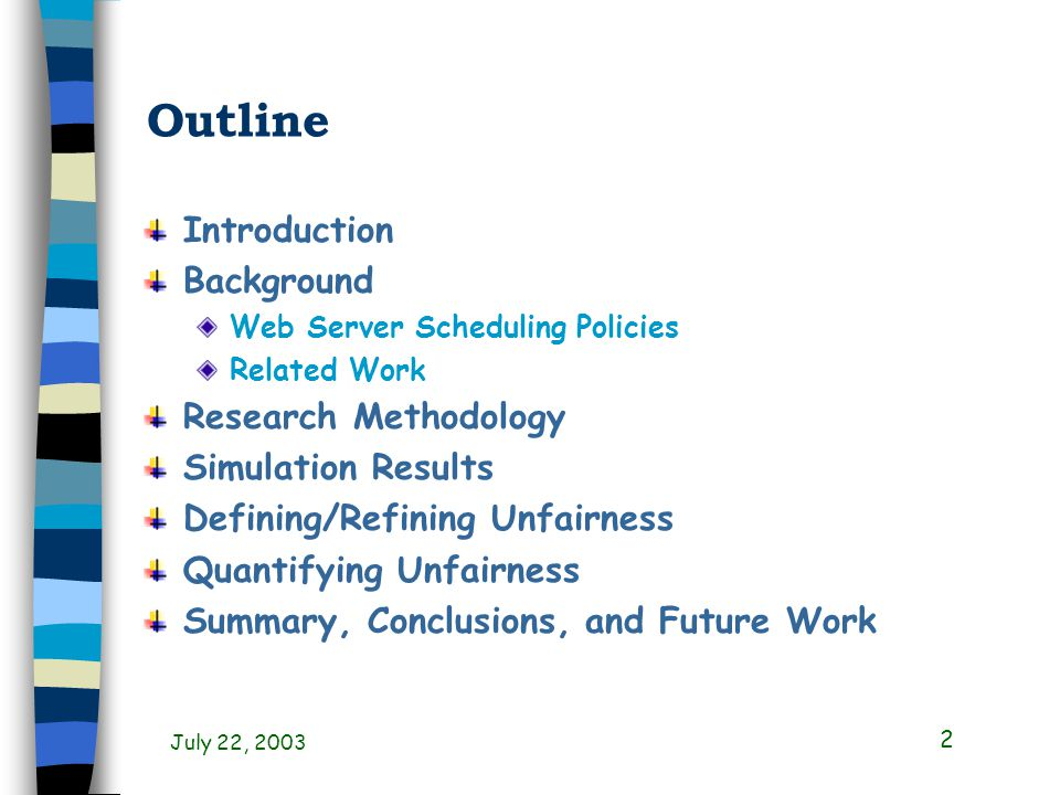 July 22, 2003 3 Introduction Web: large-scale, client-server system WWW: World Wide Wait.