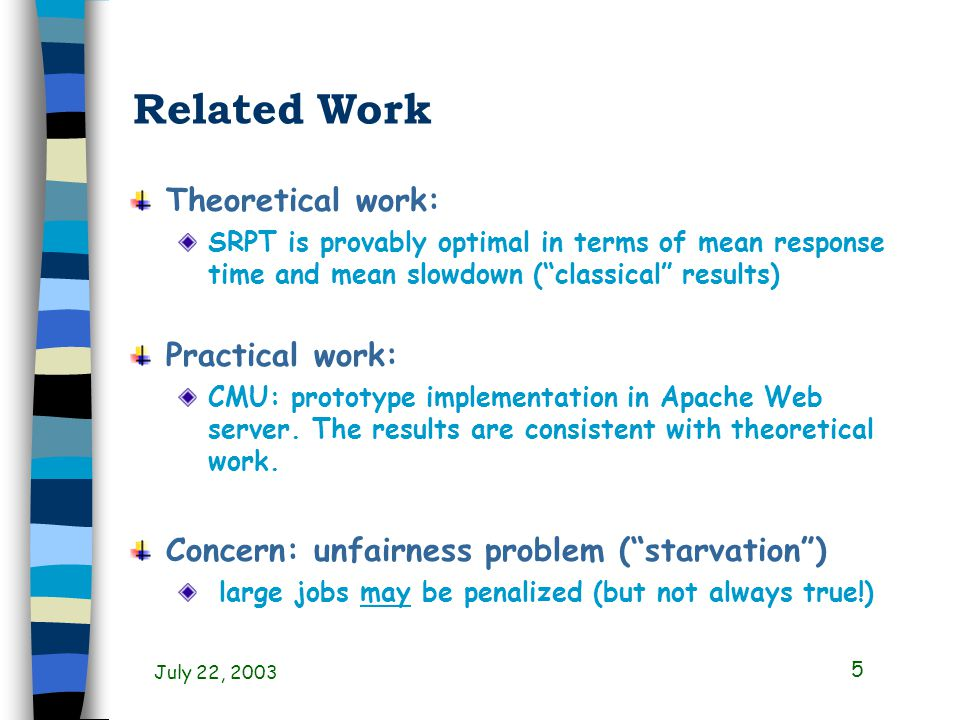 July 22, 2003 6 Related Work (Contd) Harchol-Balter et al.