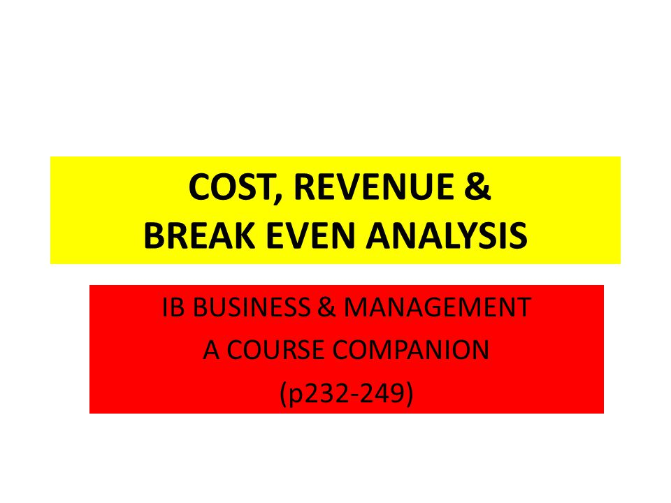 COSTS & REVENUE Once a business has worked out how to produce, it needs to think about how much to produce.